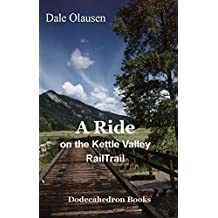 A Ride on the Kettle Valley Rail Trail: A Biking Journal