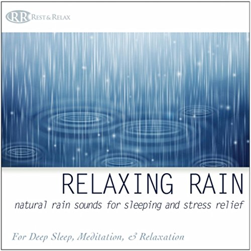 Relaxing Rain: Natural Rain Sounds for Sleeping and Stress Relief, Nature Sounds for Deep Sleep, Meditation, & Relaxation ()