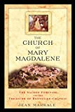 The Church of Mary Magdalene: The Sacred Feminine and the Treasure of Rennes-le-Chateau