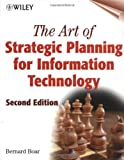 The Art of Strategic Planning for Information Technology, Second Edition