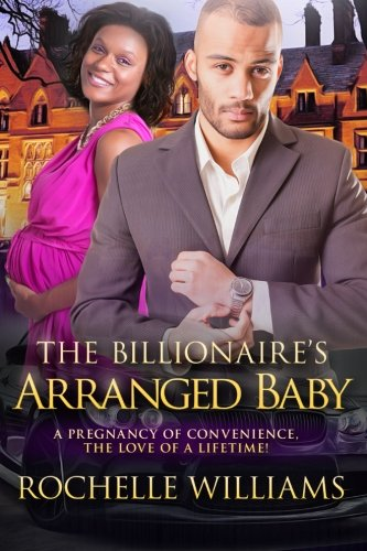 Books : The Billionaire's Arranged Baby: An African American Pregnancy Romance For Adults