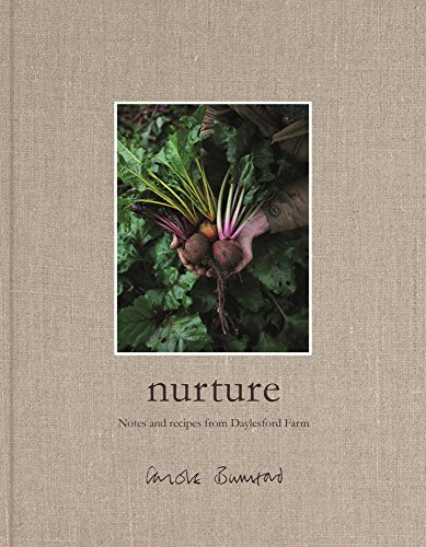 - Nurture: Notes and Recipes from Daylesford Farm