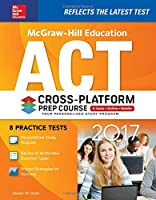 McGraw-Hill Education ACT 2017 Cross-Platform Prep Course Front Cover