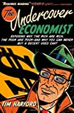img - for The Undercover Economist: Exposing Why the Rich Are Rich, the Poor Are Poor--and Why You Can Never Buy a Decent Used Car! by Harford Tim (2005-11-01) Hardcover book / textbook / text book