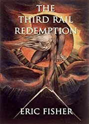 The Third Rail Redemption: a story about the search for soul