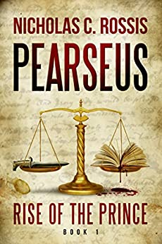 Pearseus, Rise of the Prince: Book 1 Of The Pearseus Sci-fi/Fantasy Series by [Rossis, Nicholas  C.]