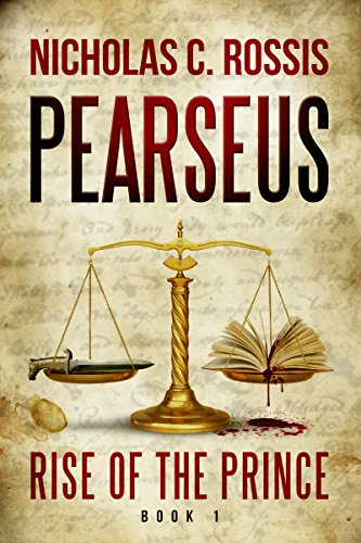 Pearseus, Rise of the Prince: Book 1 Of The Pearseus Sci-fi/Fantasy Series