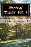 Words of Wonder Vol 1, Lewis Ayers, 1493631004