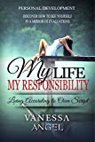 My Life is My Responsibility, or Living According to Own Script (Personal Development Book): How to Be Happy, Feeling Good, Self Esteem, Positive Thinking, Mental Health