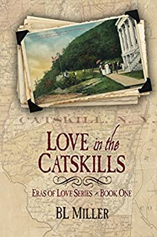 Love in the Catskills (Eras of Love Book 1) by [Miller, BL]