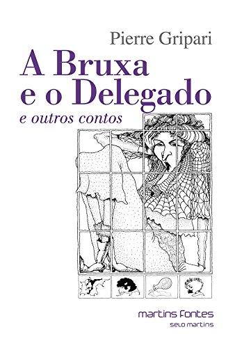 A Bruxa e o Delegado e Outros Contos - Volume 2