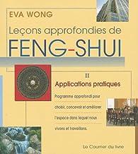 Leçons approfondies de Feng-Shui : Tome 2, Applications pratiques par Eva Wong
