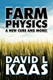 Farm Physics, David L. Kaas, 1608369609