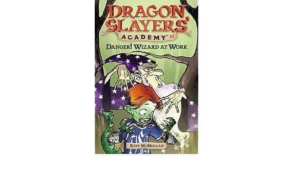 Danger! Wizard at Work! #11 (Dragon Slayers Academy ...