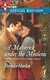 A Maverick under the Mistletoe (Montana Mavericks: Rust Creek Cowboys Book 5)
