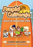 Stupid California, Leland Gregory, 0740791346