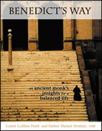 Read Online Benedict's Way: An Ancient Monk's Insights for a Balanced Life pdf