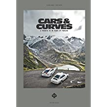 Cars & Curves: A Tribute to 70 Years of Porsche (English and German Edition)
