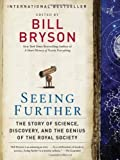 img - for Seeing Further: The Story of Science, Discovery, and the Genius of the Royal Society by Bill Bryson (Nov 8 2011) book / textbook / text book