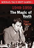 Mikhail Tal's Best Games 1: The Magic of Youth 1949-1959