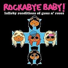 Rockabye Baby! Lullaby Renditions of Guns N Roses