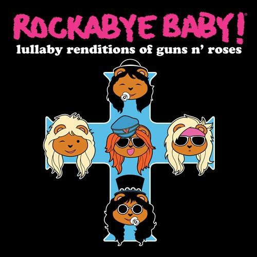 Rockabye Baby! Lullaby Renditions of Guns N