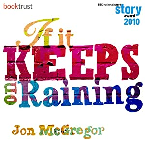 If it Keeps on Raining (BBC National Short Story Award 2010) Audiobook