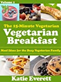 Vegetarian Breakfast (The 15-Minute Vegetarian)