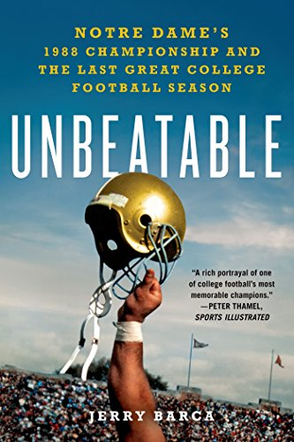 - Unbeatable: Notre Dame's 1988 Championship and the Last Great College Football Season