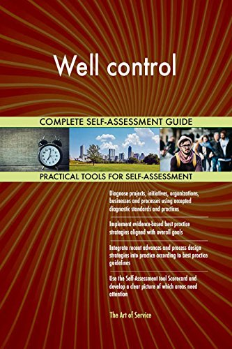 Well control All-Inclusive Self-Assessment - More than 720 Success Criteria, Instant Visual Insights, Comprehensive Spreadsheet Dashboard, Auto-Prioritized for Quick Results