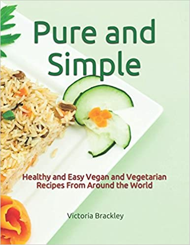 Book Pure and Simple: Healthy and Easy Vegan and Vegetarian Recipes From Around the World