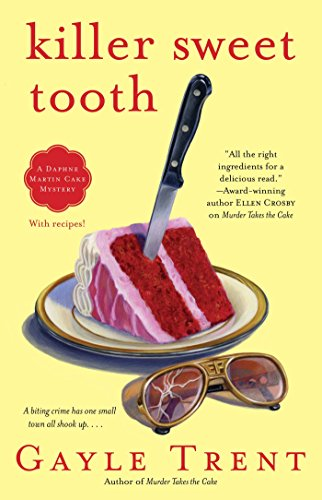 Killer Sweet Tooth: A Daphne Martin Cake Mystery (Daphne Martin Cake Mysteries Book 3)