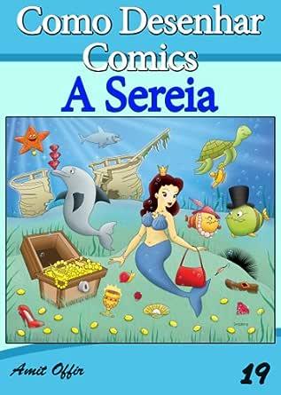 Amazon Com Como Desenhar Comics A Sereia Livros Infantis Livro