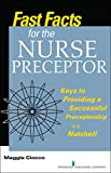 Fast Facts for the Nurse Preceptor: Keys to