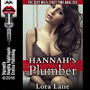 Hannah's Plumber: The Sexy MILFs First Time Anal Sex Audiobook