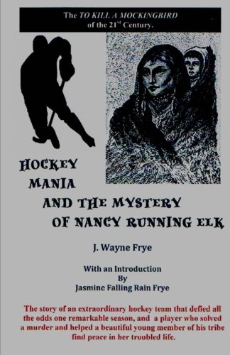 Hockey Mania and the Mystery of Nancy Running Elk
