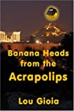 Banana Heads from the Acrapolips, Louis Gioia, 1413797733