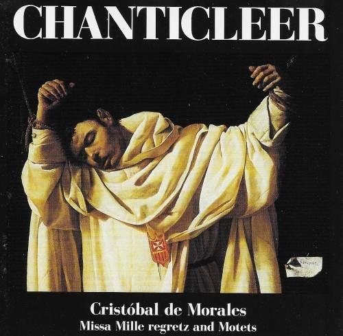 Cristobal de Morales: Missa Mille Regretz and Motets