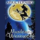 Murder of a Werewolf: A Brimstone Witch Mystery, Book 1 Hörbuch von April Fernsby Gesprochen von: Kitt Sullivan