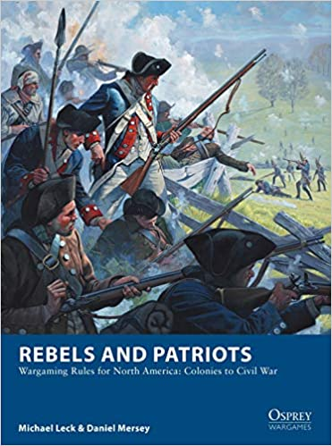 Rebels and Patriots: Wargaming Rules for North America