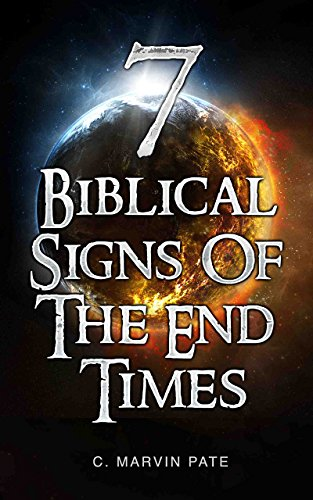 7 Biblical Signs of the End Times Kindle Edition