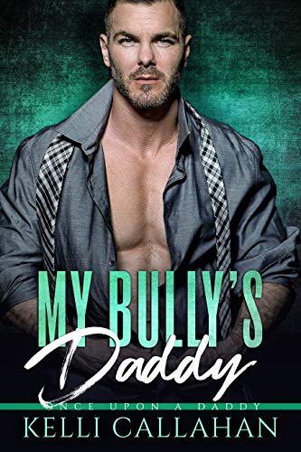 99¢ - My Bully's Daddy (Once Upon a Daddy Book 5)