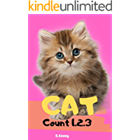 Cats Count 1.2.3 : Learning About Counting one to ten Cats. Picture Book for Toddlers And Kids (Children's Book Beginner Series 3 )