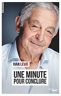 Une minute pour conclure, Levaï, Ivan