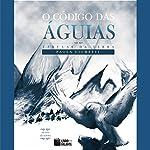 O código das águias [The Code of the Eagles] | Paola Giometti