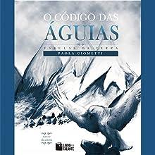 O código das águias [The Code of the Eagles] Audiobook by Paola Giometti Narrated by Paola Giometti