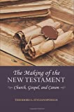 img - for The Making of the New Testament: Church, Gospel, and Canon book / textbook / text book