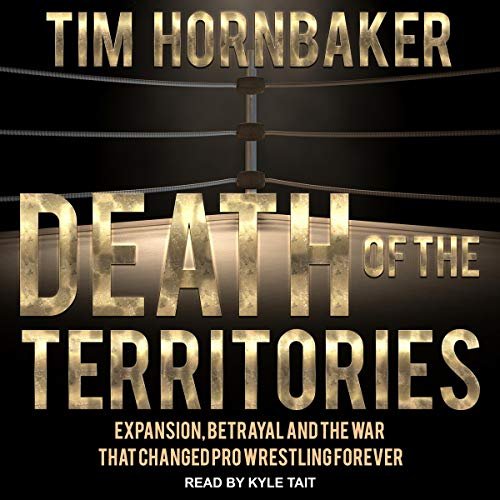 Pdf Entertainment Death of the Territories: Expansion, Betrayal and the War That Changed Pro Wrestling Forever