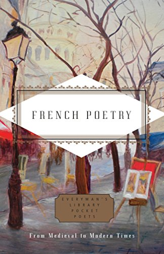 French Poetry: From Medieval to Modern Times (Everyman's Library Pocket Poets Series)