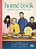 Britain's Best Home Cook: Great Food Every Day: Simple, delicious recipes from the new BBC series